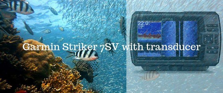 Garmin Striker 7SV with transducer