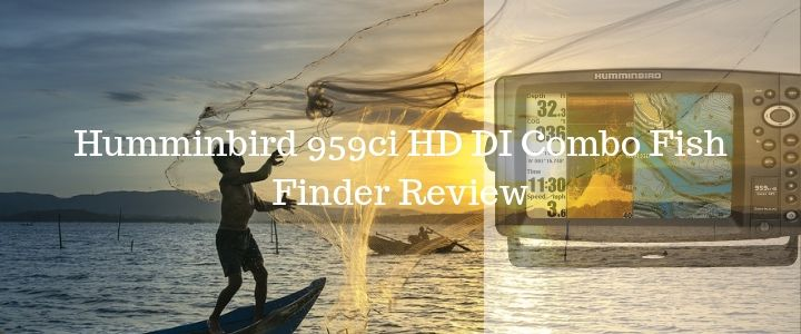 Humminbird 959ci HD DI Combo Fish Finder Review