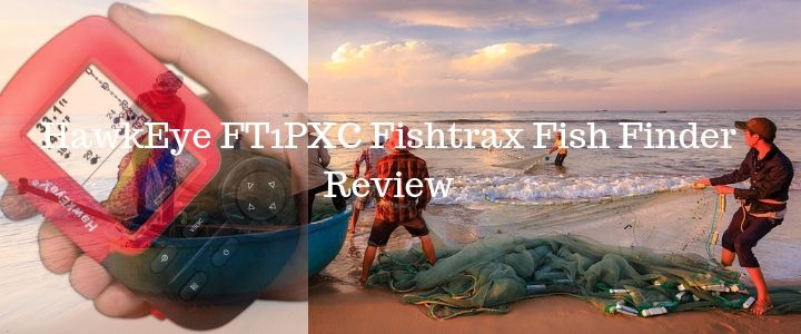 HawkEye FT1PXC Fishtrax Fish Finder Review - Gpsnest