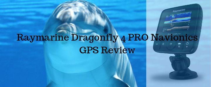 Raymarine Dragonfly 4 PRO Navionics GPS Review